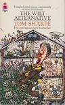 SHARPE, TOM - The Wilt Alternative [antikvár]