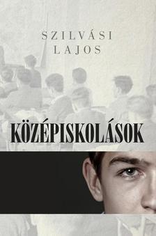 SZILVÁSI LAJOS - Középiskolások