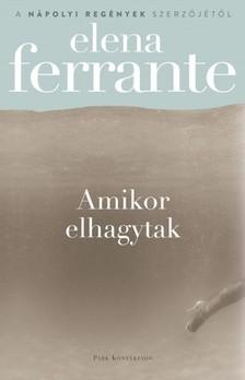 Elena Ferrante - Amikor elhagytak [eKönyv: epub, mobi]