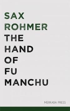 Rohmer Sax - The Hand of Fu Manchu [eKönyv: epub, mobi]