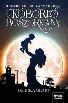 Debora Geary - Kóborló boszorkány (Modern boszorkány sorozat 4. rész)
