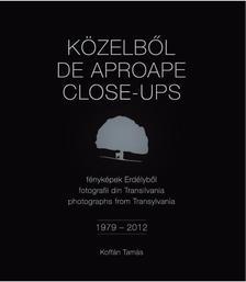 Koffán Tamás - Közelből - Fényképek Erdélyből 1979-2012