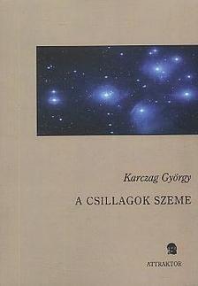KARCZAG GYÖRGY - A csillagok szeme ***