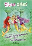 Alexandra Fischer-Hunold - Rozália királykisasszony és a kagylóhéjpalota<!--span style='font-size:10px;'>(G)</span-->