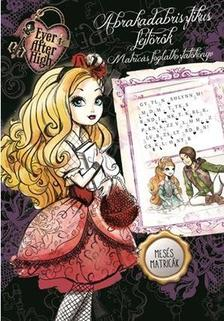 - Ever After High - Abrakadabrisztikus fejtörők