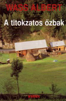 Wass Albert - A TITOKZATOS ŐZBAK - KÖTÖTT