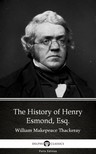 Delphi Classics William Makepeace Thackeray, - The History of Henry Esmond,  Esq. by William Makepeace Thackeray (Illustrated) [eKönyv: epub,  mobi]