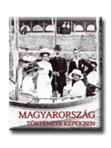 Gyurgyák János - Magyarország története képekben I-III.