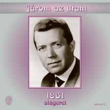 - Járom az utam - 1961 slágerei CD