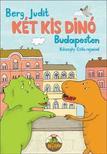Berg Judit - Két kis dinó Budapesten<!--span style='font-size:10px;'>(G)</span-->