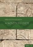 MIKSZÁTH KÁLMÁN - A Noszty fiú esete Tóth Marival [eKönyv: epub, mobi]<!--span style='font-size:10px;'>(G)</span-->