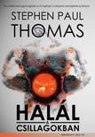 Stephen Paul Thomas - Halál a csillagokban [eKönyv: epub, mobi]<!--span style='font-size:10px;'>(G)</span-->