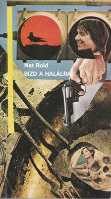 NAT ROID - Bízd a halálra [antikvár]