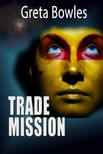 Bowles Greta - Trade Mission [eKönyv: epub,  mobi]