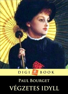 BOURGET PAUL - A végzetes idyll [eKönyv: epub, mobi]