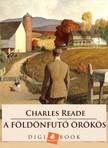 Charles Reade - A földönfutó örökös [eKönyv: epub, mobi]