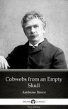 Delphi Classics Ambrose Bierce, - Cobwebs from an Empty Skull by Ambrose Bierce (Illustrated) [eKönyv: epub,  mobi]