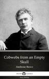 Delphi Classics Ambrose Bierce, - Cobwebs from an Empty Skull by Ambrose Bierce (Illustrated) [eKönyv: epub, mobi]