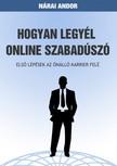 Andor Nárai - Hogyan legyél online szabadúszó [eKönyv: epub, mobi]