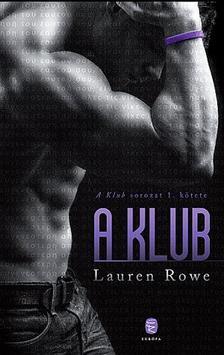 Rowe, Lauren - A Klub