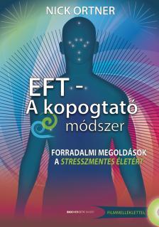 Nick Ortner - EFT - kopogtató módszer-Ajándék DVD-vel-Puhatáblás