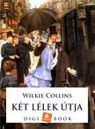 Wilkie Collins - Két lélek útja [eKönyv: epub, mobi]