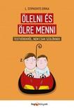 L. Stipkovits Erika - Ölelni és ölre menni - Testvérekről, nem csak szülőknek [eKönyv: epub, mobi]<!--span style='font-size:10px;'>(G)</span-->