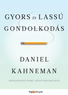 Daniel Kahneman - Gyors és lassú gondolkodás