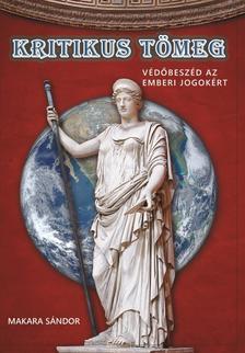 Makara Sándor - Kritikus tömeg - Védőbeszéd az emberi jogokért