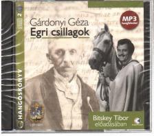 GÁRDONYI GÉZA - EGRI CSILLAGOK - HANGOSKÖNYV - BITSKEY TIBOR ELŐADÁSÁBAN