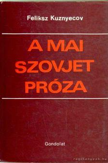 Kuznyecov, Feliksz - A mai szovjet próza [antikvár]