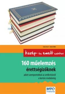 . - 160 műelemzés érettségizőknek - középszinten és emelt szinten