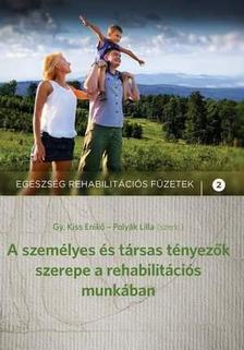 GY. KISS ENIKŐ Ľ POLYÁK LILLA (SZERK.) - A személyes és társas tényezők szerepe a társas munkában