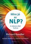 Richard Bandler - Mire jó az NLP? - A sikeres élet kulcsa