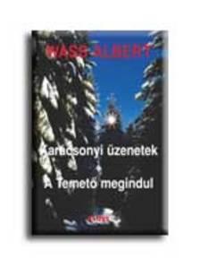 Wass Albert - KARÁCSONYI ÜZENETEK - A TEMETŐ MEGINDUL - FŰZÖTT