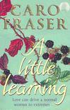 FRASER, CARO - A Little Learning [antikvár]