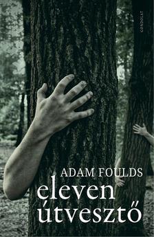 Foulds, Adam - Eleven útvesztő