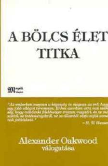 Friederun Schmitt - A BÖLCS ÉLET TITKA