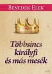 Benedek Elek - Többsincs királyfi és más mesék [eKönyv: epub, mobi]<!--span style='font-size:10px;'>(G)</span-->