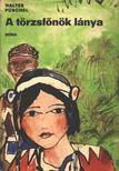 Püschel, Walter - A törzsfőnök lánya [antikvár]