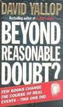 David Yallop - Beyond Reasonable Doubt? [antikvár]