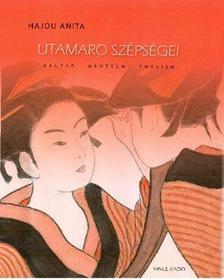 Hajdu Anita - Utamaro szépségei, Utamaros Schönheiten, Utamaro's beauties
