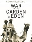 Roosevelt Kermit - War in the Garden of Eden [eKönyv: epub,  mobi]