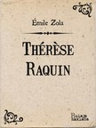 Émile Zola Bo¾idar Zajèiæ, - Thérese Raquin [eKönyv: epub, mobi]