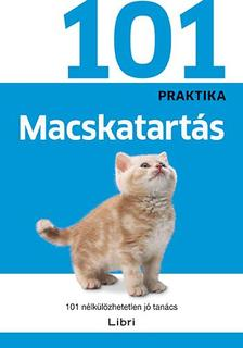 - - Macskatartás - 101 nélkülözhetetlen jó tanács