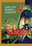 Orczy Emma bárónő - Revans Párizsban