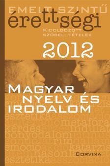 - Emelt szintű érettségi 2012 - Magyar nyelv és irodalom