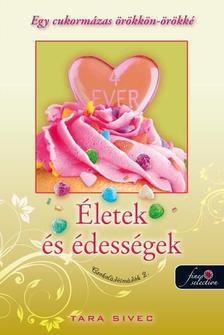 Tara Sivec - Életek és Édességek (Csokoládéimádók 2.) - PUHA BORÍTÓS