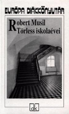 Musil, Robert - TÖRLESS ISKOLAÉVEI EDK