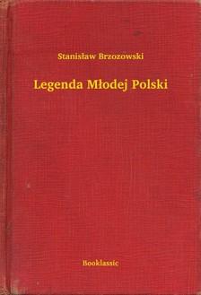 Brzozowski Stanis³aw - Legenda M³odej Polski [eKönyv: epub, mobi]